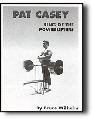 Pat Casey: King of the Powerlifters / Wilhelm   $15.95